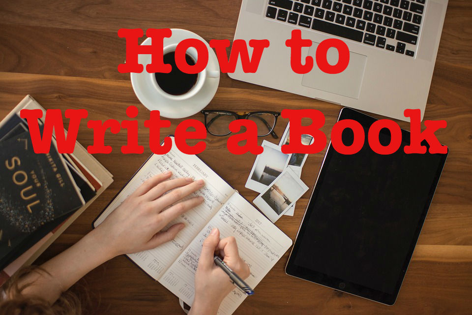 Step-By-Step: How to write a book. The 5 stages you need to become an author.