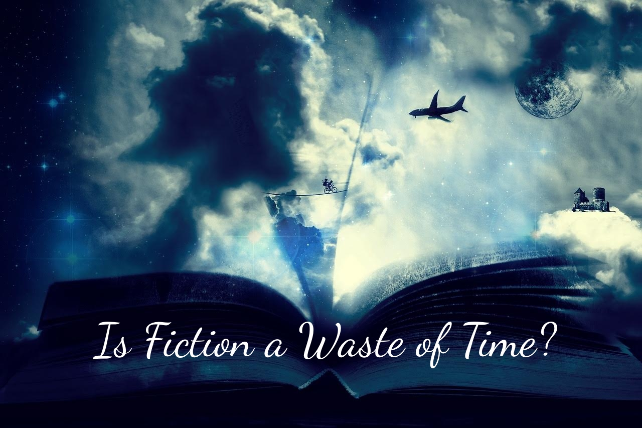 Writer Talk: Is Fiction a Waste of Time?