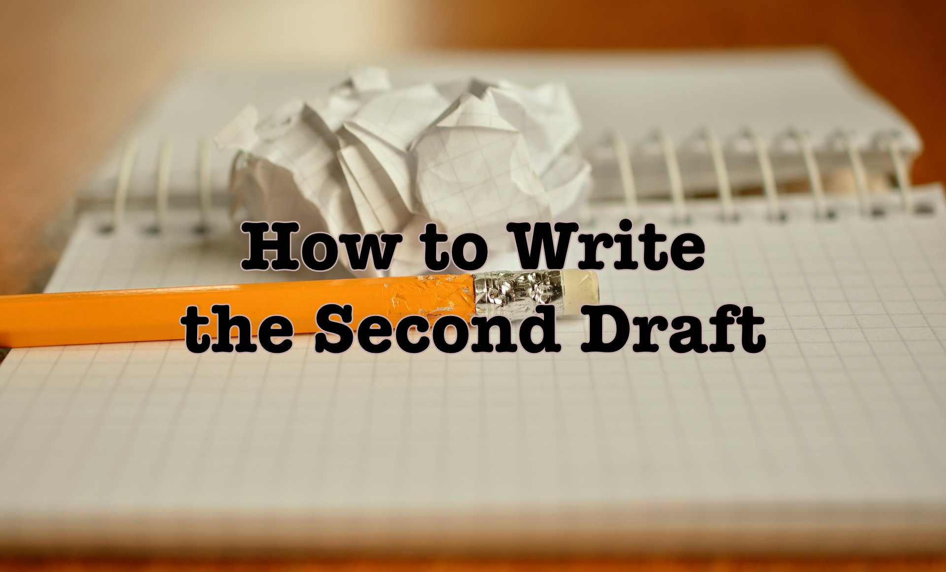 How to Write the Second Draft